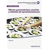 MF0259. Ofertas gastronómicas sencillas y sistemas de aprovisionamiento. Certificado de profesionalidad Cocina. Familia profesional Hostelería y Turismo