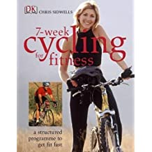 7-Week Cycling for Fitness: A Structured Program to Get Fit Fast
