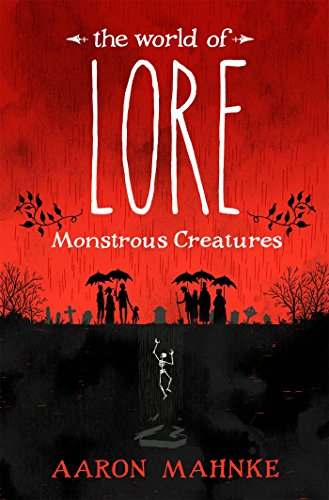 The World of Lore, Volume 1: Monstrous Creatures: Now a major online streaming series (English Edition)