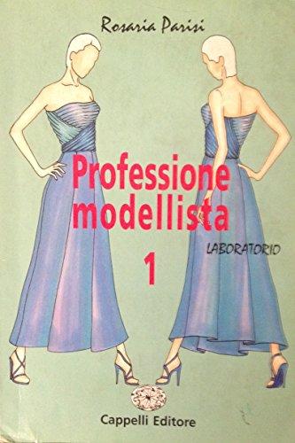 Professione modellista. Laboratorio. Con espansione online. Per gli Ist. professionali: 1