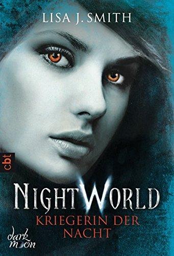 Night World - Kriegerin der Nacht (Die NIGHT WORLD-Reihe, Band 9)
