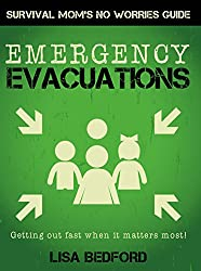 Emergency Evacuations: Get Out Fast When it Matters Most! (Survival Mom's No Worries Guides Book 1) (English Edition)