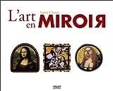 """Afficher """"L'art en miroir"""""""