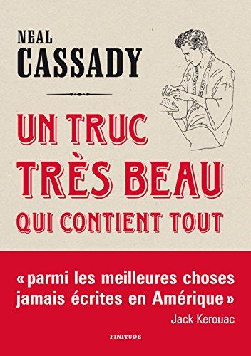Un truc très beau qui contient tout par Neal Cassady