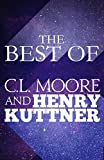 Best De Henry Kuttners - The Best of C.L. Moore & Henry Kuttner Review