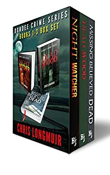 Dundee Crime Series: Books 1 - 3 Box Set by [Longmuir, Chris]