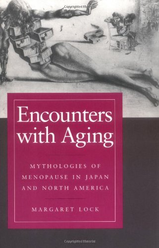 Encounters with Aging: Mythologies of Menopause in Japan and North America by Margaret M. Lock (1995-05-30)