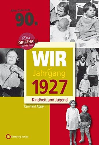 Preisvergleich Produktbild Wir vom Jahrgang 1927 - Kindheit und Jugend (Jahrgangsbände): 90. Geburtstag