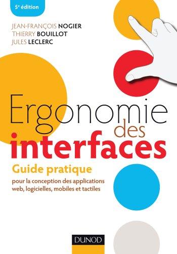 Ergonomie des interfaces - 5e éd : Guide pratique pour la conception des applications web, logicielles, mobiles et tactiles (Hors collection)
