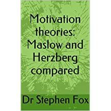 Motivation theories: Maslow and Herzberg compared (Essay)