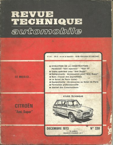 RTA Revue technique automobile 330. Expert automobile. 1973. Etude technique: Citroën Ami Super (Ami 6 à moteur GS). par Collectif