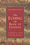 The I Ching, or Book of Changes (English Edition)