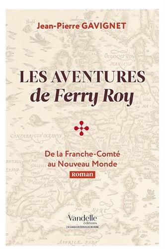 Les aventures de Ferry Roy par GAVIGNET JEAN-PIERRE