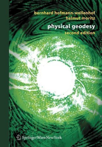 Physical Geodesy 2nd (second), corr. 2006 Edition by Hofmann-Wellenhof, Bernhard, Moritz, Helmut published by Springer (2006)