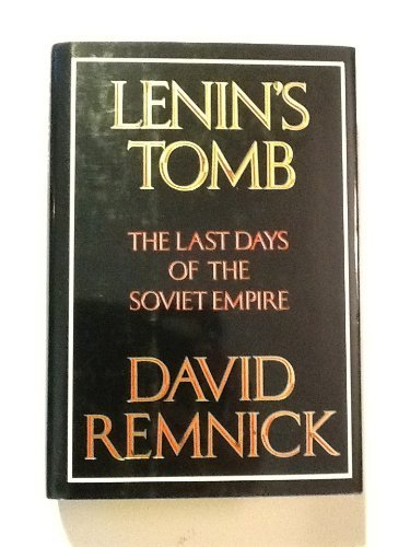 Lenin's Tomb: The Last Days of the Soviet Empire by David Remnick (1993-05-25)