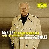 Mahler: Des Knaben Wunderhorn; Adagio from Symphony No.10