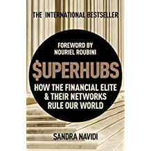 SuperHubs: How the Financial Elite and Their Networks Rule our World (English Edition)