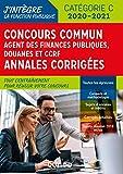 Concours Commun Agent des Finances Publiques Douanes et CCRF - Annales corrigées - Concours 2019/20: Annales corrigées - Concours 2019-2020...