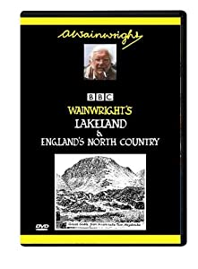 Wainwright's Lakeland & England's North Country with Alfred Wainwright and Eric Robson. Spectacular scenery and walking in the Lake District and beyond. (DVD)