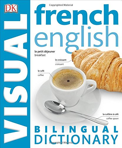 French - English Bilingual Visual Dictionary (Dk Visual Dictionaries)