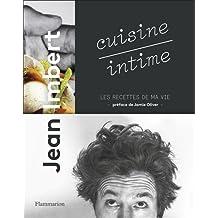 Cuisine intime : Les recettes de ma vie