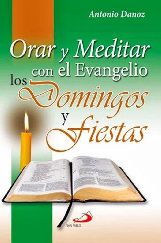 Orar y Meditar con el Evangelio - Domingos y Fiestas por Antonio Danoz