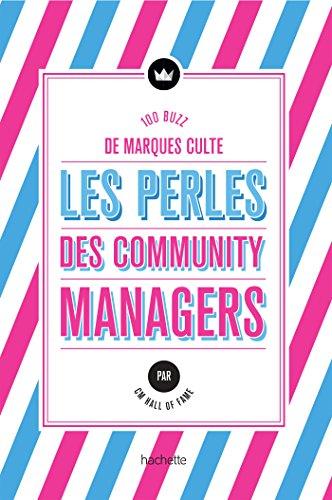 Les Perles des community managers: Quand les marques culte font le buzz ! par CM Hall of Fame