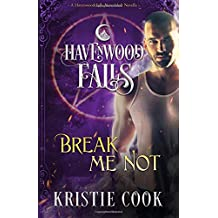 Break Me Not: A Havenwood Falls Novella