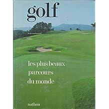 Golf, les plus beaux parcours du monde