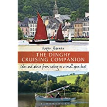 The Dinghy Cruising Companion: Tales and Advice from Sailing a Small Open Boat.