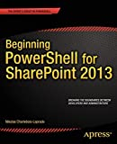 Beginning PowerShell for SharePoint 2013