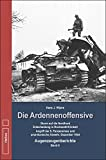 Die Ardennenoffensive Band 2: Die Ardennenoffensive – Sturm auf die Nordfront – Entscheidung in Krinkelt-Rocherath - Augenzeugenberichte