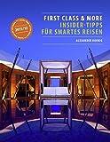 First Class & More: Insider-Tipps für smartes Reisen