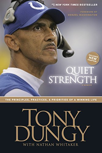 Quiet Strength: The Principles, Practices, and Priorities of a Winning Life (English Edition)