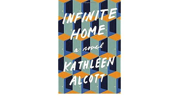 Amazon fr - Infinite Home: A Novel - Kathleen Alcott - Livres