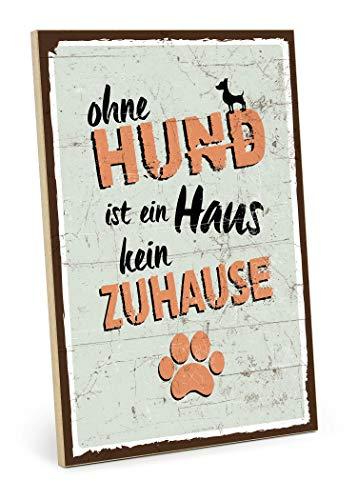 TypeStoff Holzschild mit Spruch - OHNE Hund IST EIN Haus KEIN ZUHAUSE - Shabby chic Retro Vintage Nostalgie deko Typografie-Grafik-Bild bunt im Used-Look aus MDF-Holz (19,5 x 28,2 cm) -