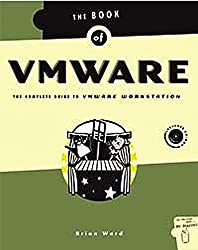 Book of VMware: The Complete Guide to VMware Workstation