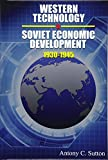 Western Technology and Soviet Economic Development 1930 to 1945 - Antony C. Sutton