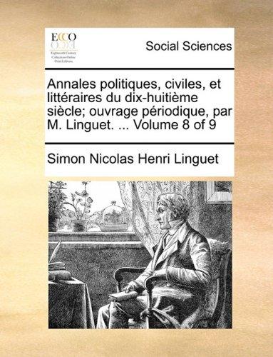 Annales Politiques, Civiles, Et Litterai...