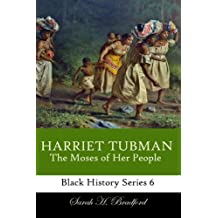 Harriet Tubman: The Moses of Her People (Black History Series)