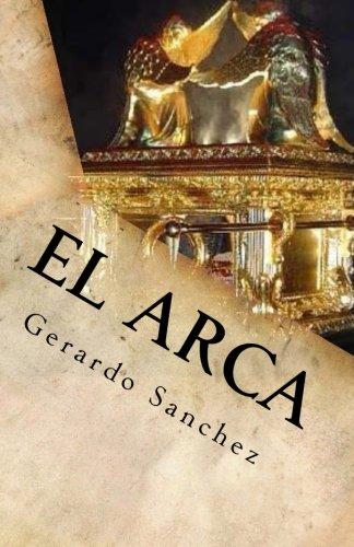 Descargar Libro El Arca: Misterio Desentranado: Volume 1 de Gerardo Sanchez