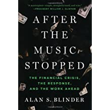 [(After the Music Stopped: The Financial Crisis, the Response, and the Work Ahead)] [ By (author) Alan S. Blinder ] [October, 2013]