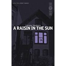 A Raisin in the Sun (Methuen Modern Plays) by Lorraine Hansberry (2001-05-10)