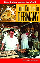 Food Culture in Germany (Food Culture around the World) by Ursula Heinzelmann (2008-06-30)