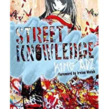 [(Street Knowledge)] [By (author) King Adz] published on (March, 2011)
