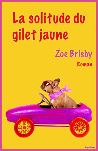 La solitude du gilet jaune par Zoe Brisby