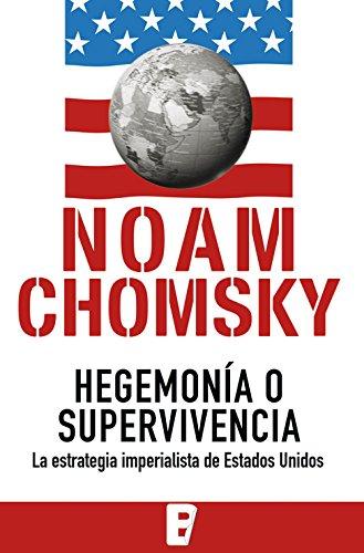 Hegemonía o supervivencia: La estrategia imperialista de Estados Unidos (Spanish Edition)