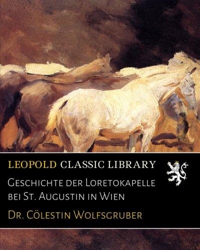 Geschichte der Loretokapelle bei St. Augustin in Wien