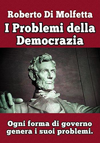 I Problemi della Democrazia: Quali sono i problemi della democrazia ?