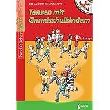 Tanzen mit Grundschulkindern: Mit Audio-CD